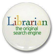 Librarians~the original search engine